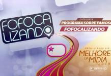 Prêmio Área VIP 2019 - Melhor Programa de Famosos - Fofocalizando